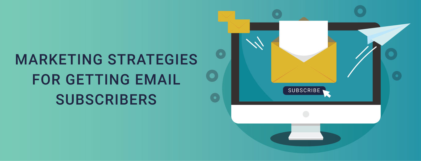 marketing strategies for email subscribers